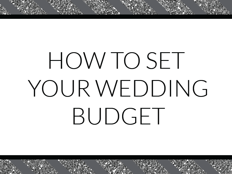 How to set your wedding budget - find out what you must do before planning anything else!