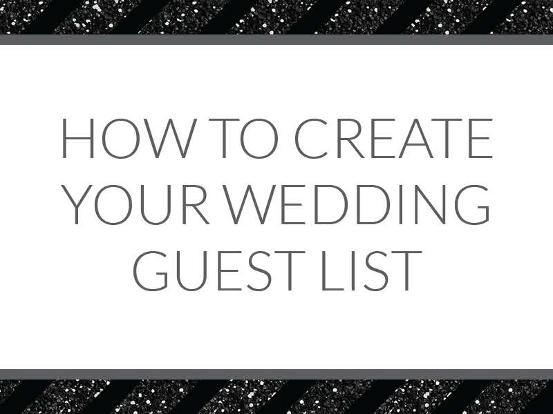 How to create your wedding guest list