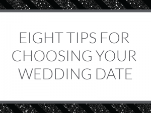 Are you overwhelmed with the 365 (or 366) possible options? Here are eight tips to help you decide on your wedding date!