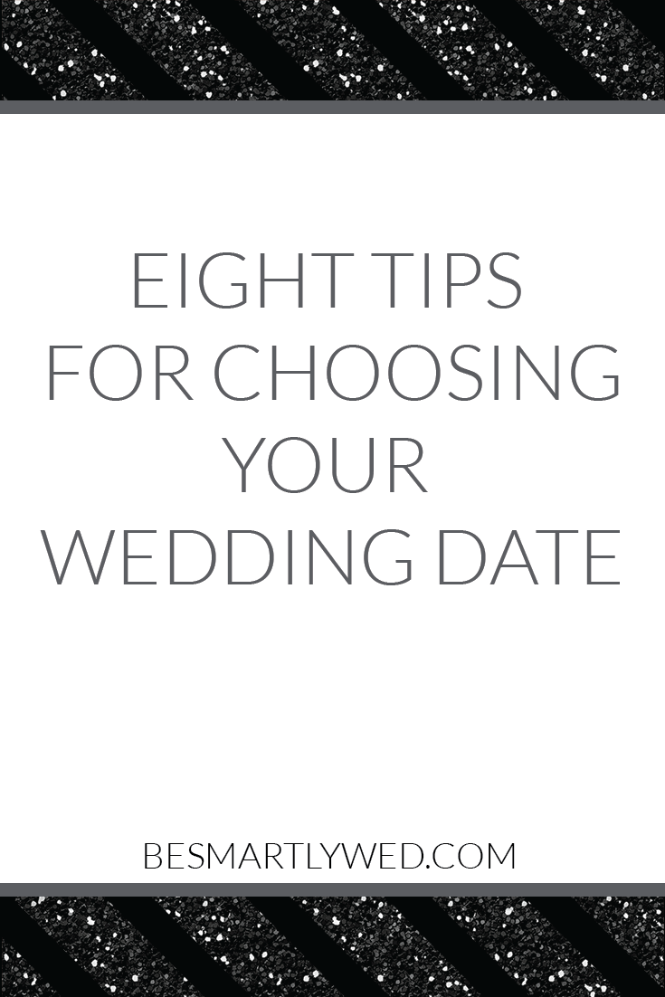 8 tips for choosing your wedding date - think about cost, family obligations, and more!