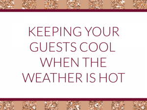 Seven tips for keeping your wedding guests cool in hot weather!