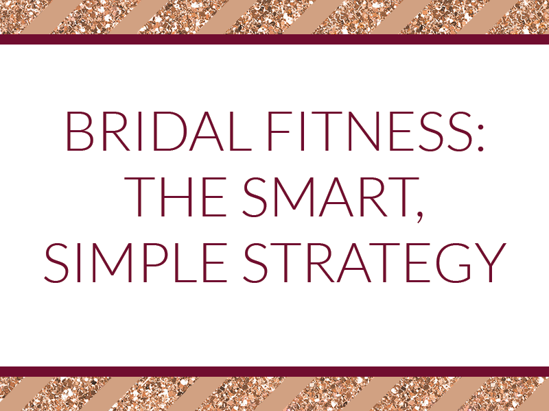 One smart, simple rule to follow for your wedding fitness goals