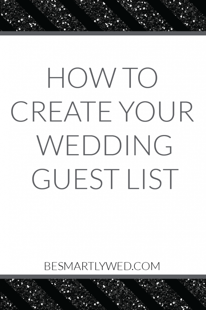 How to create your wedding guest list: Navigating your parents' guest lists, splitting the list with your fiance, fixed vs. per-person costs, and more!