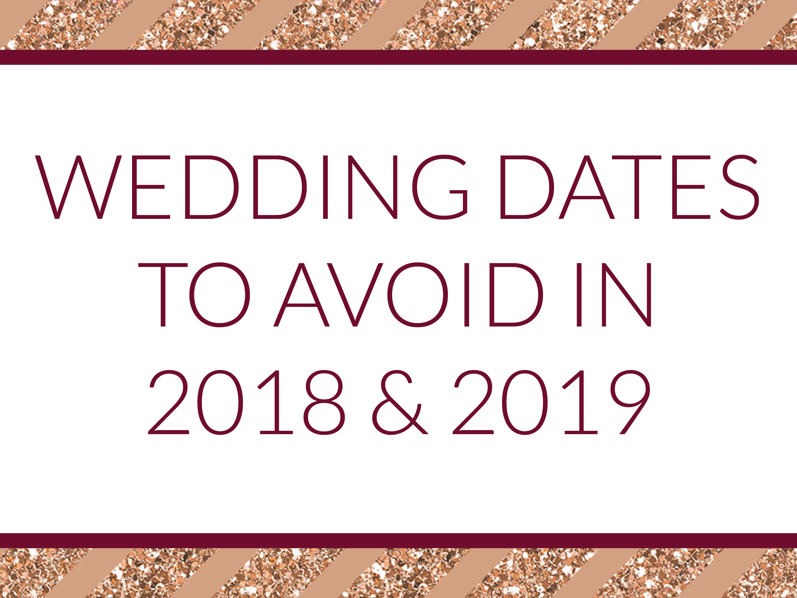 wedding dates to possibly avoid in 2018 2019